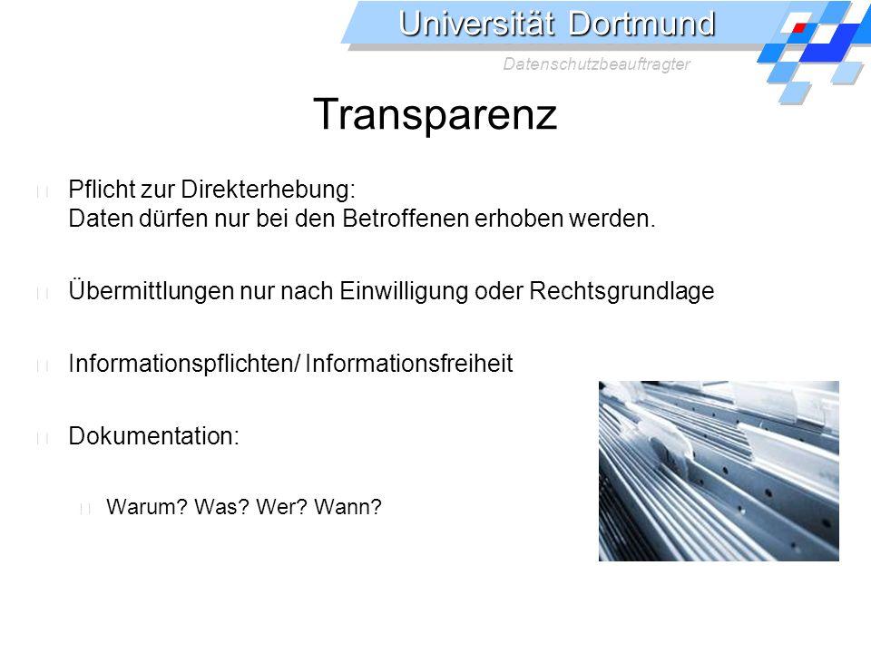 Transparenz Pflicht zur Direkterhebung: Daten dürfen nur bei den Betroffenen erhoben werden.