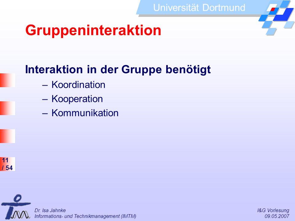 Gruppeninteraktion Interaktion in der Gruppe benötigt Koordination