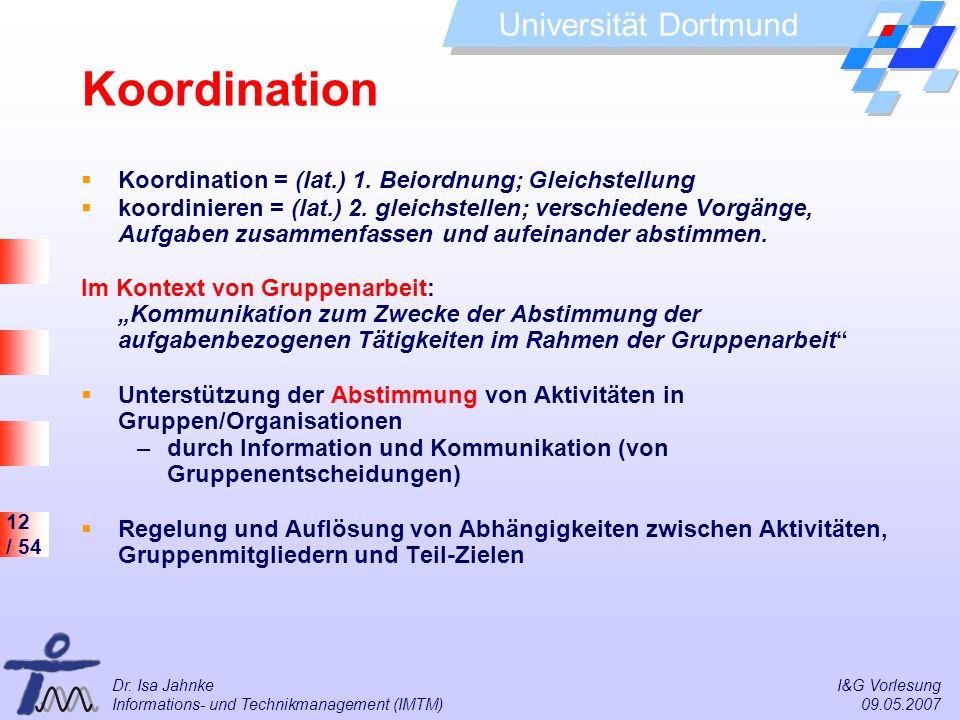Koordination Koordination = (lat.) 1. Beiordnung; Gleichstellung