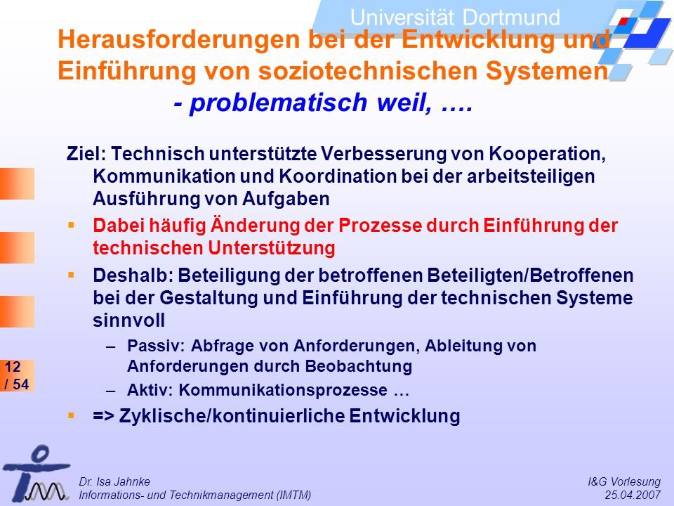 Herausforderungen bei der Entwicklung und Einführung von soziotechnischen Systemen - problematisch weil, ….