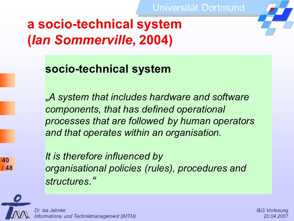 a socio-technical system (Ian Sommerville, 2004)