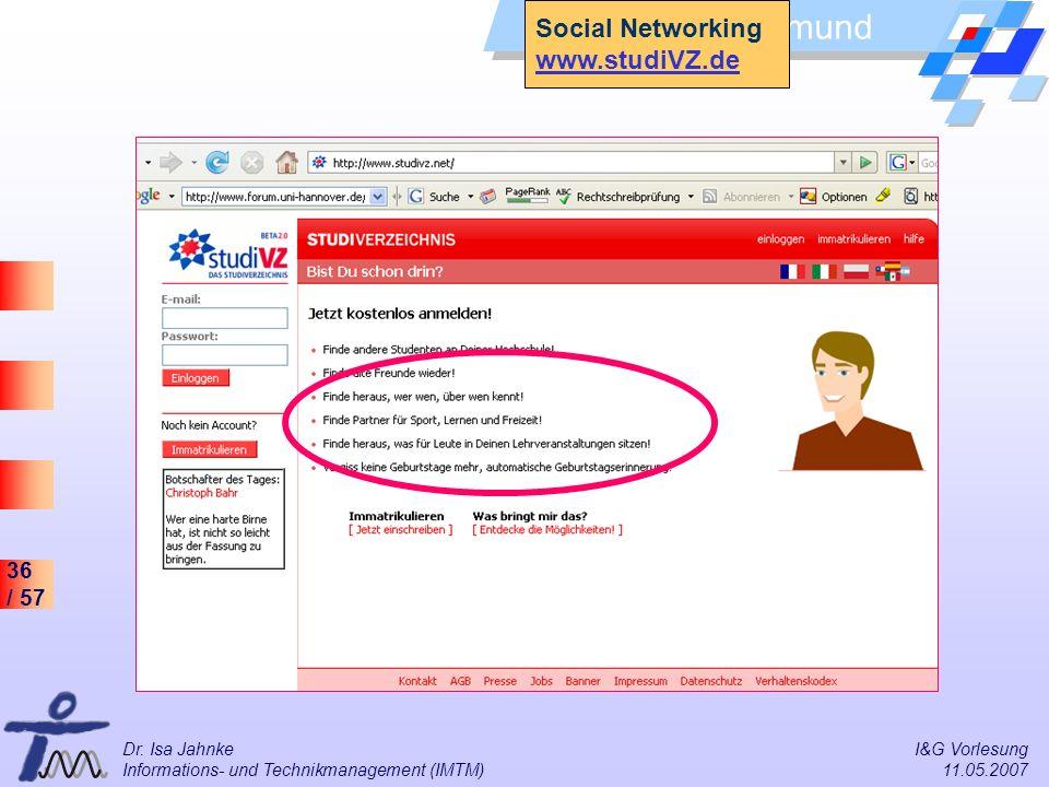 Social Networking www.studiVZ.de Dr. Isa Jahnke I&G Vorlesung