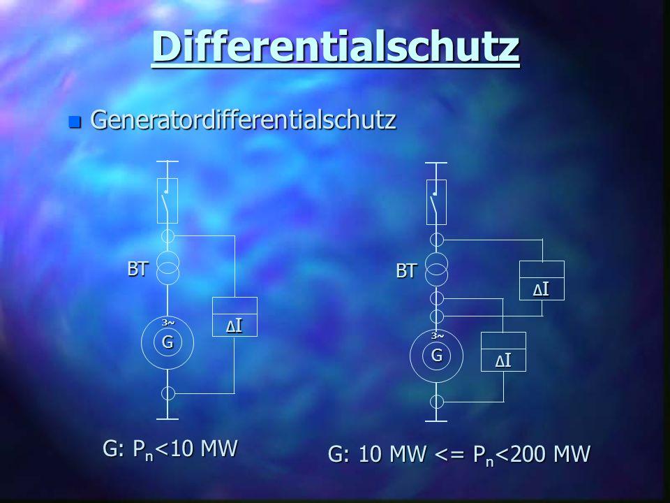 Differentialschutz Generatordifferentialschutz G: Pn<10 MW