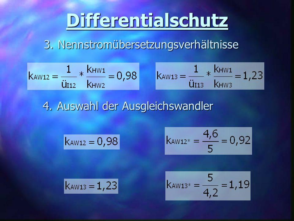 Differentialschutz 3. Nennstromübersetzungsverhältnisse 4.
