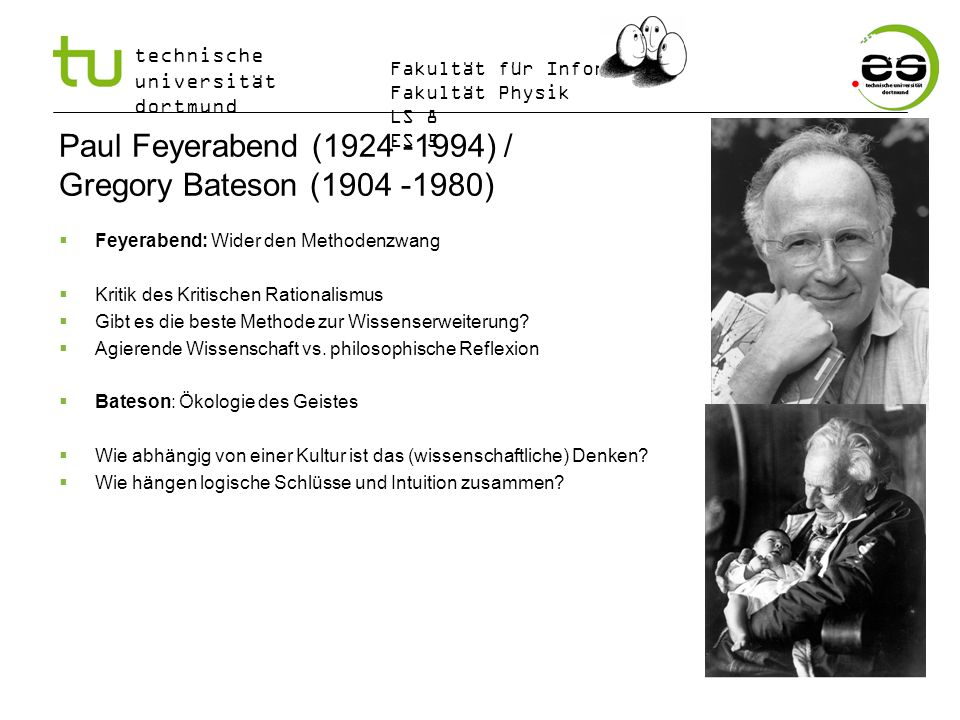 Paul Feyerabend (1924 -1994) / Gregory Bateson (1904 -1980)