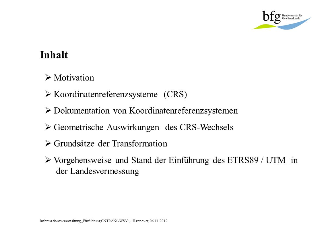 Inhalt Motivation Koordinatenreferenzsysteme (CRS)