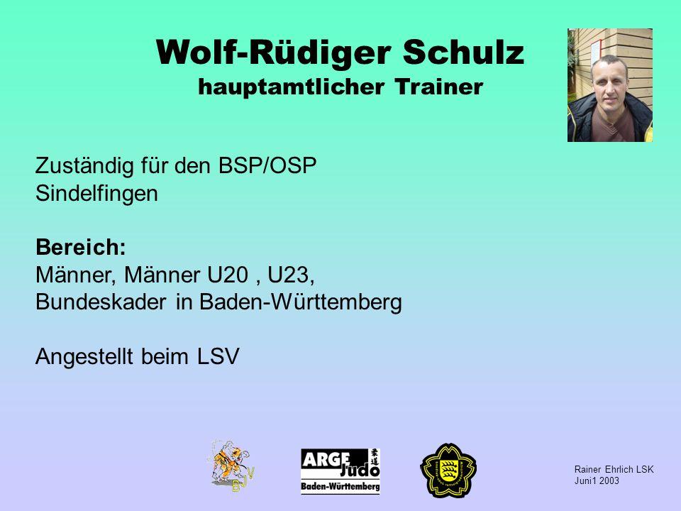 Wolf-Rüdiger Schulz hauptamtlicher Trainer
