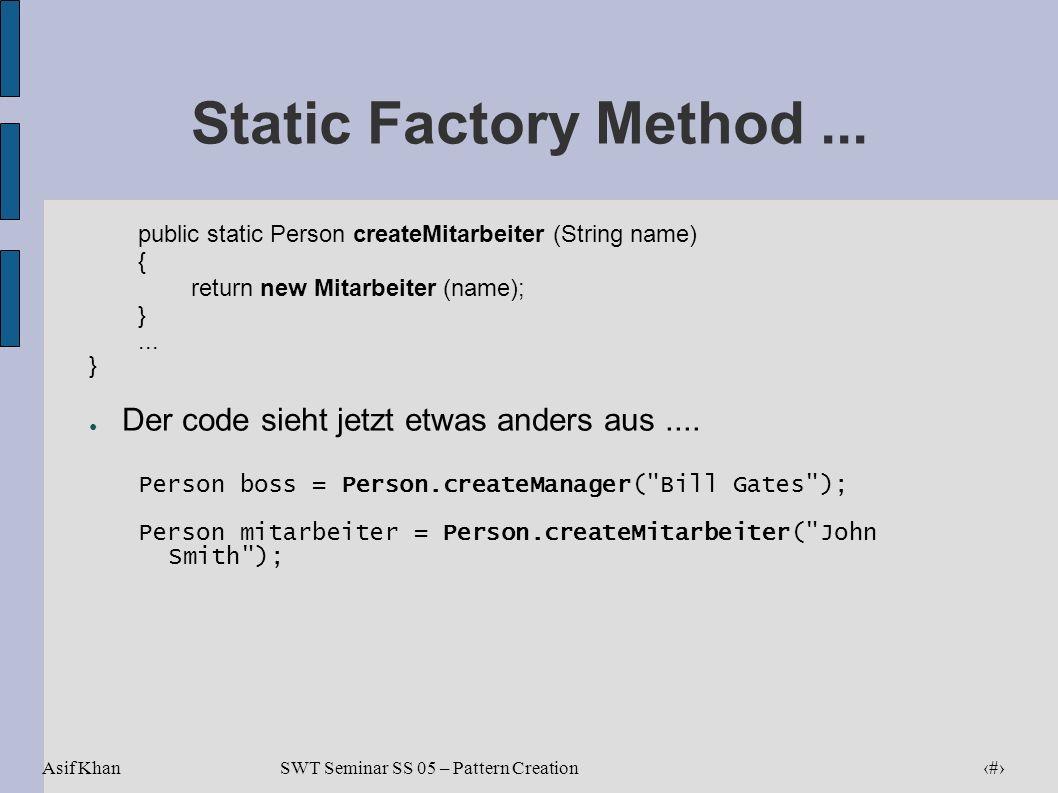 Static Factory Method ... Der code sieht jetzt etwas anders aus ....