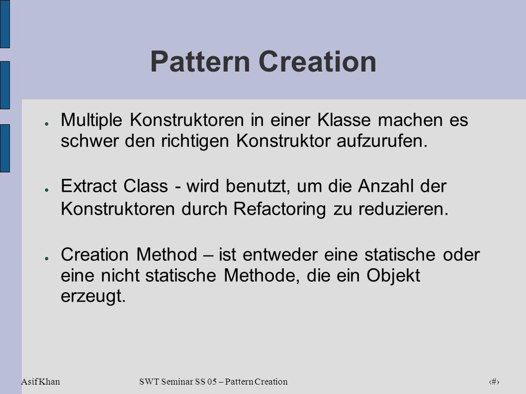 Pattern Creation Multiple Konstruktoren in einer Klasse machen es schwer den richtigen Konstruktor aufzurufen.