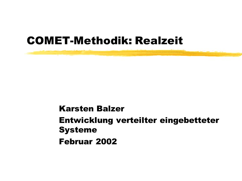 COMET-Methodik: Realzeit