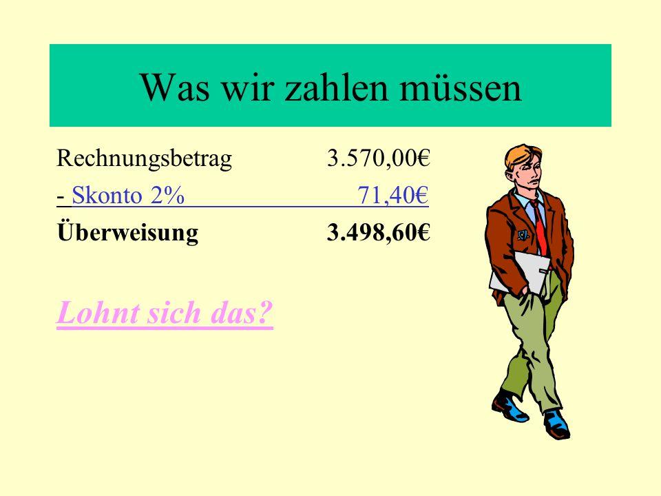 Was wir zahlen müssen Lohnt sich das Rechnungsbetrag 3.570,00€