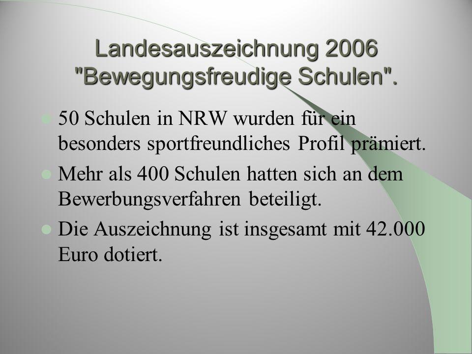 Landesauszeichnung 2006 Bewegungsfreudige Schulen .