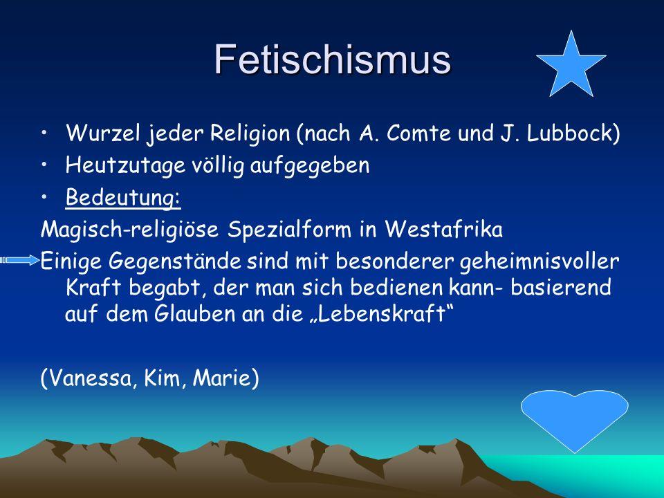 Fetischismus Wurzel jeder Religion (nach A. Comte und J. Lubbock)