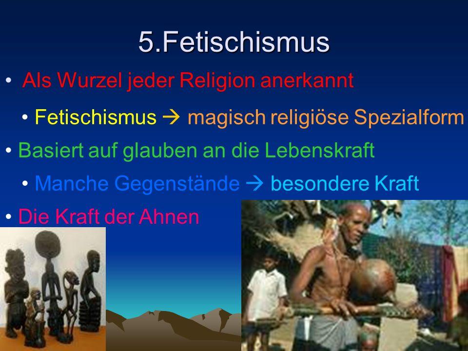 5.Fetischismus Als Wurzel jeder Religion anerkannt
