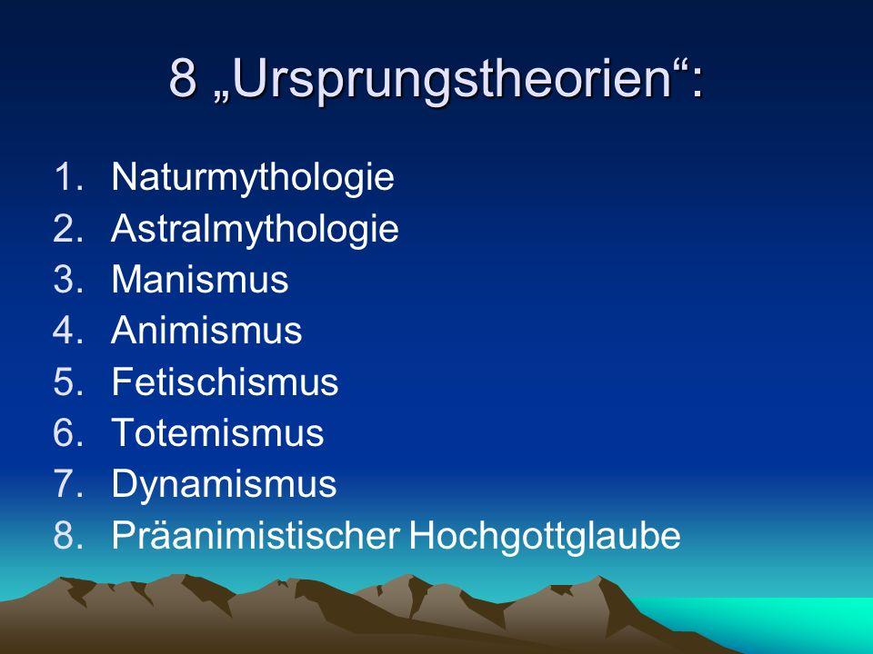 """8 """"Ursprungstheorien :"""