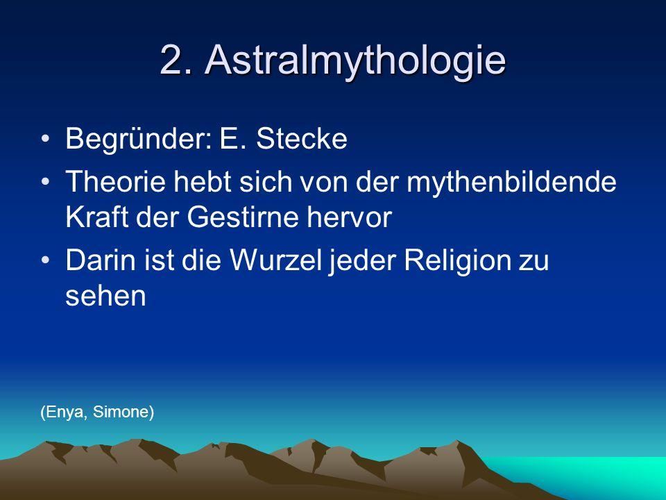 2. Astralmythologie Begründer: E. Stecke