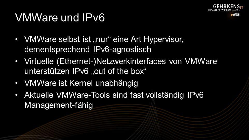 """VMWare und IPv6 VMWare selbst ist """"nur eine Art Hypervisor, dementsprechend IPv6-agnostisch."""