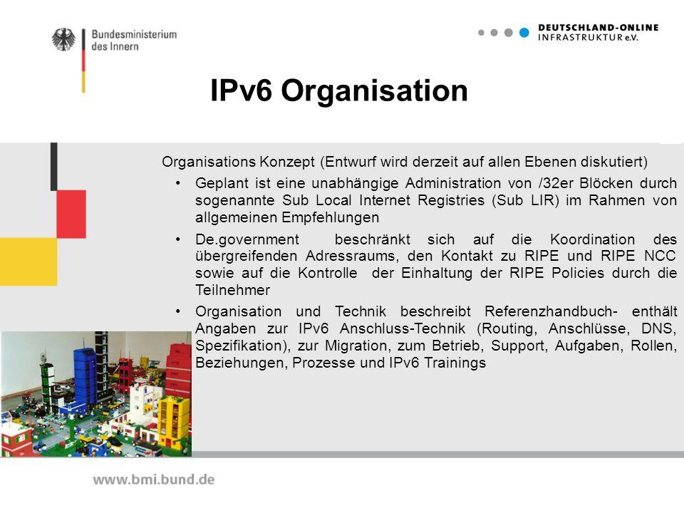 IPv6 Organisation Organisations Konzept (Entwurf wird derzeit auf allen Ebenen diskutiert)