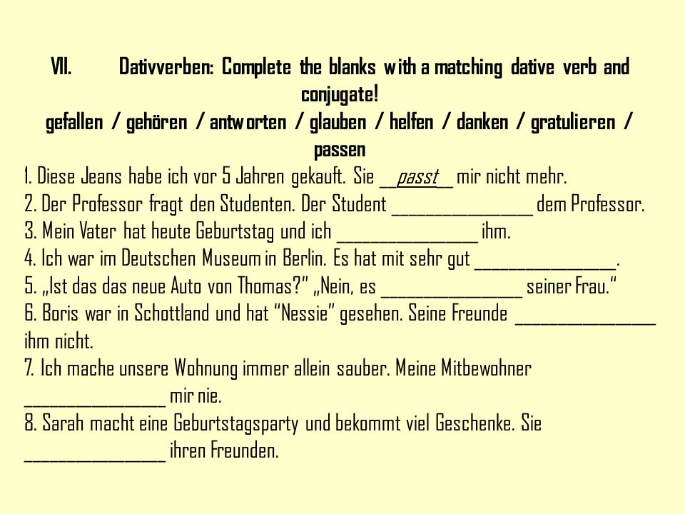 VII. Dativverben: Complete the blanks with a matching dative verb and conjugate!