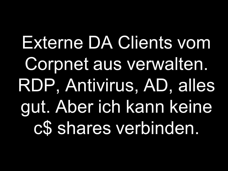 Externe DA Clients vom Corpnet aus verwalten