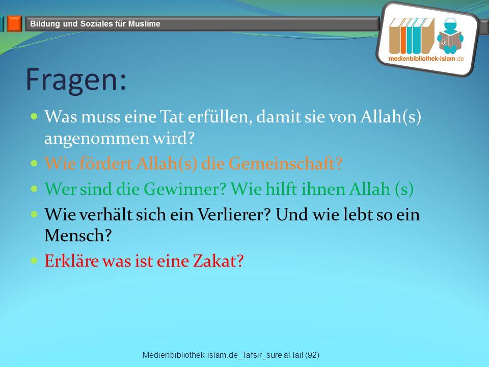 Fragen: Was muss eine Tat erfüllen, damit sie von Allah(s) angenommen wird Wie fördert Allah(s) die Gemeinschaft