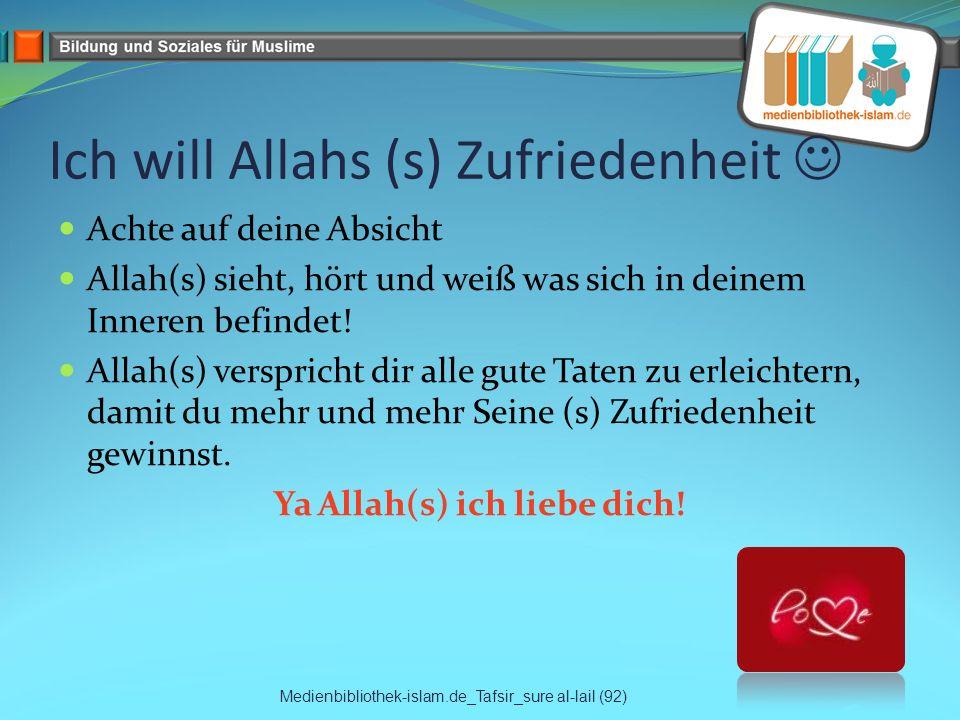 Ich will Allahs (s) Zufriedenheit 