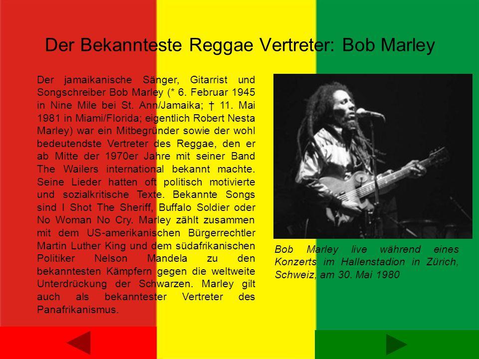 Der Bekannteste Reggae Vertreter: Bob Marley