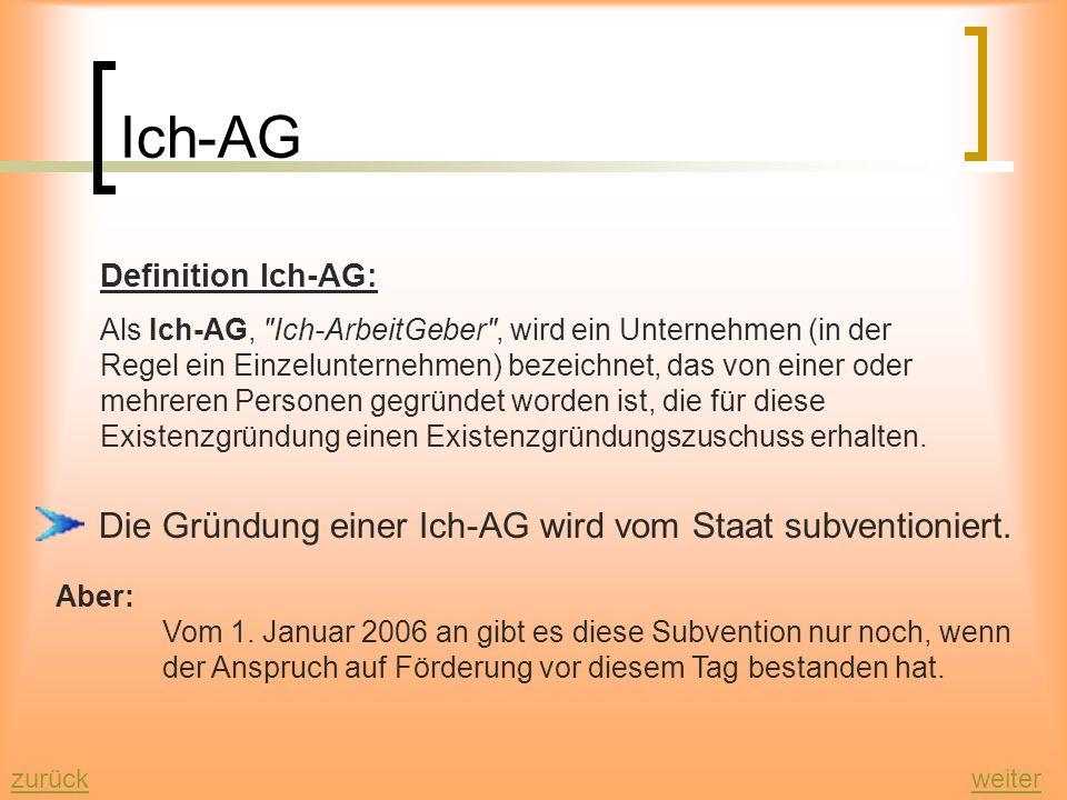 Die Gründung einer Ich-AG wird vom Staat subventioniert.