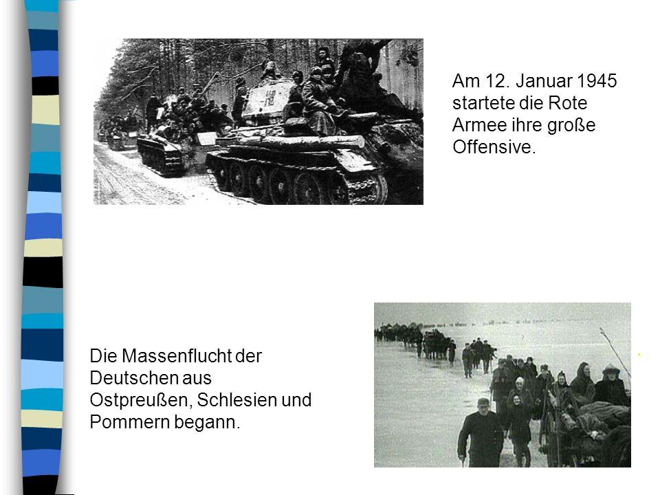 Am 12. Januar 1945 startete die Rote Armee ihre große Offensive.