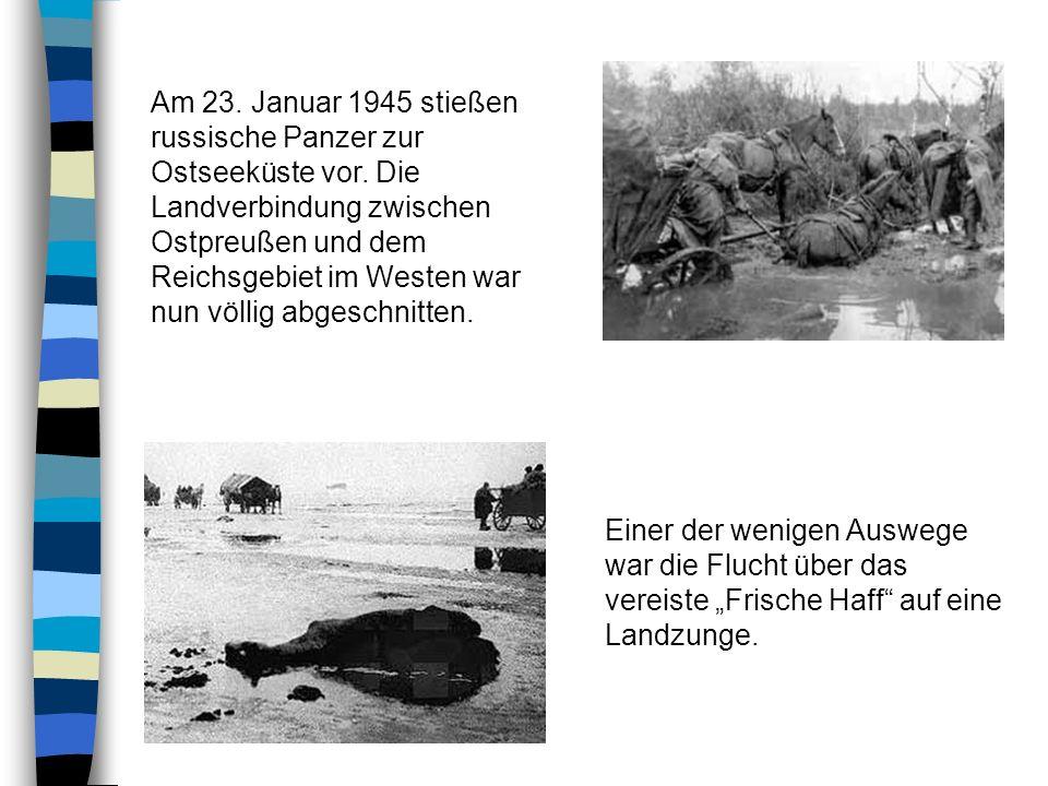 Am 23. Januar 1945 stießen russische Panzer zur Ostseeküste vor