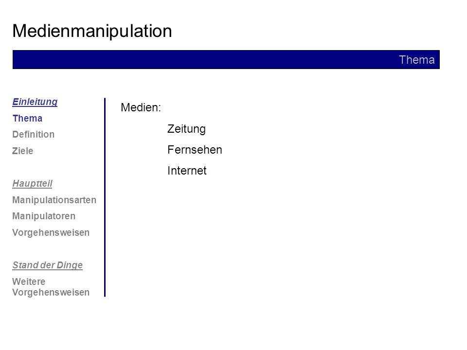 Medienmanipulation Thema Medien: Zeitung Fernsehen Internet Einleitung