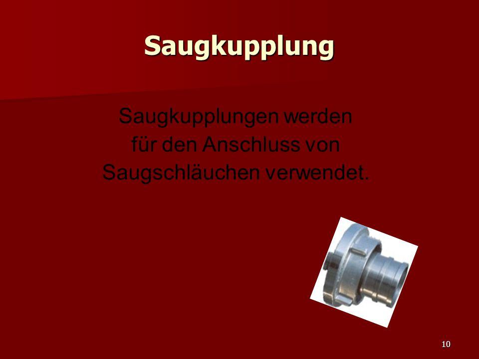 Saugkupplung Saugkupplungen werden für den Anschluss von