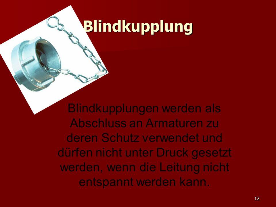 Blindkupplung Blindkupplungen werden als Abschluss an Armaturen zu