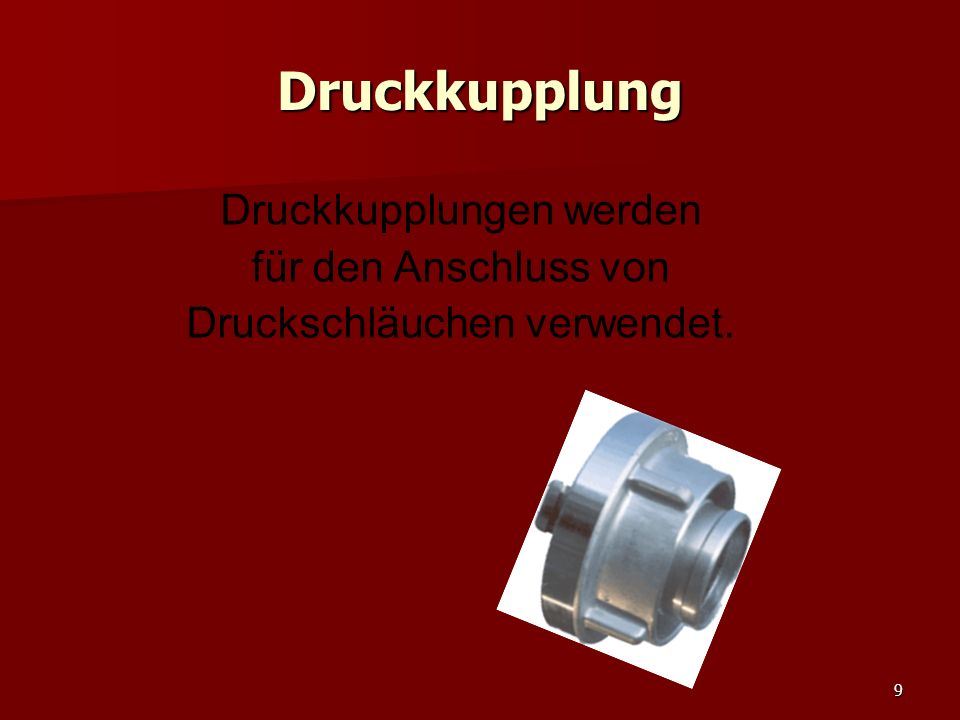 Druckkupplung Druckkupplungen werden für den Anschluss von