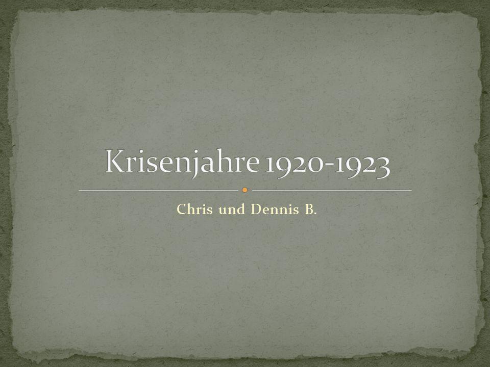 Krisenjahre 1920-1923 Chris und Dennis B.