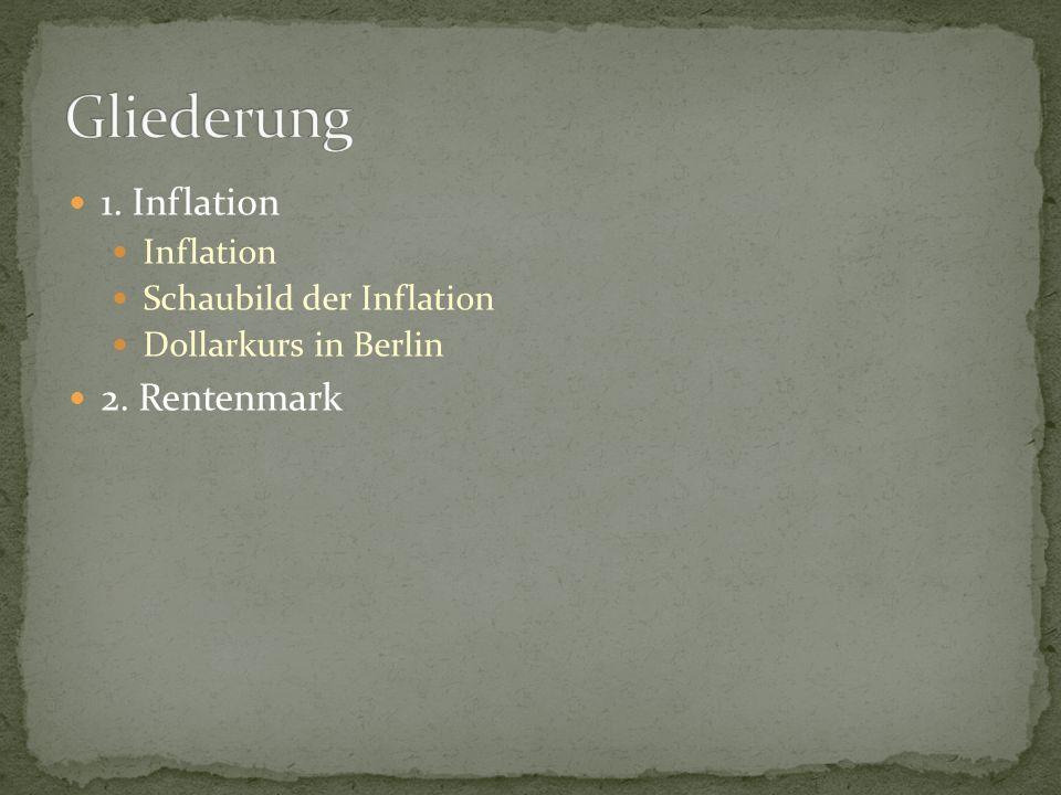 Gliederung 1. Inflation 2. Rentenmark Inflation