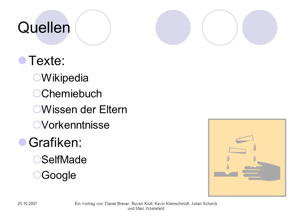 Quellen Texte: Grafiken: Wikipedia Chemiebuch Wissen der Eltern