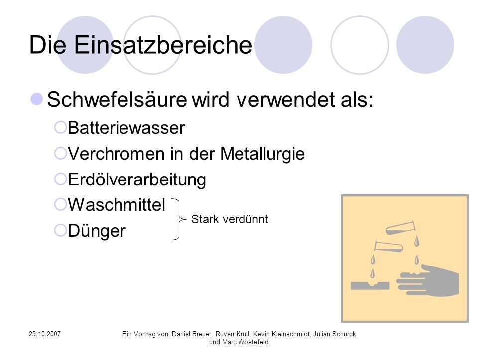 Die Einsatzbereiche Schwefelsäure wird verwendet als: Batteriewasser