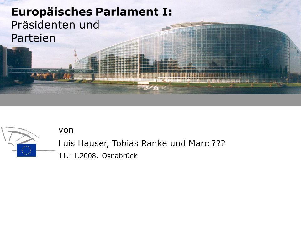 Europäisches Parlament I: Präsidenten und Parteien