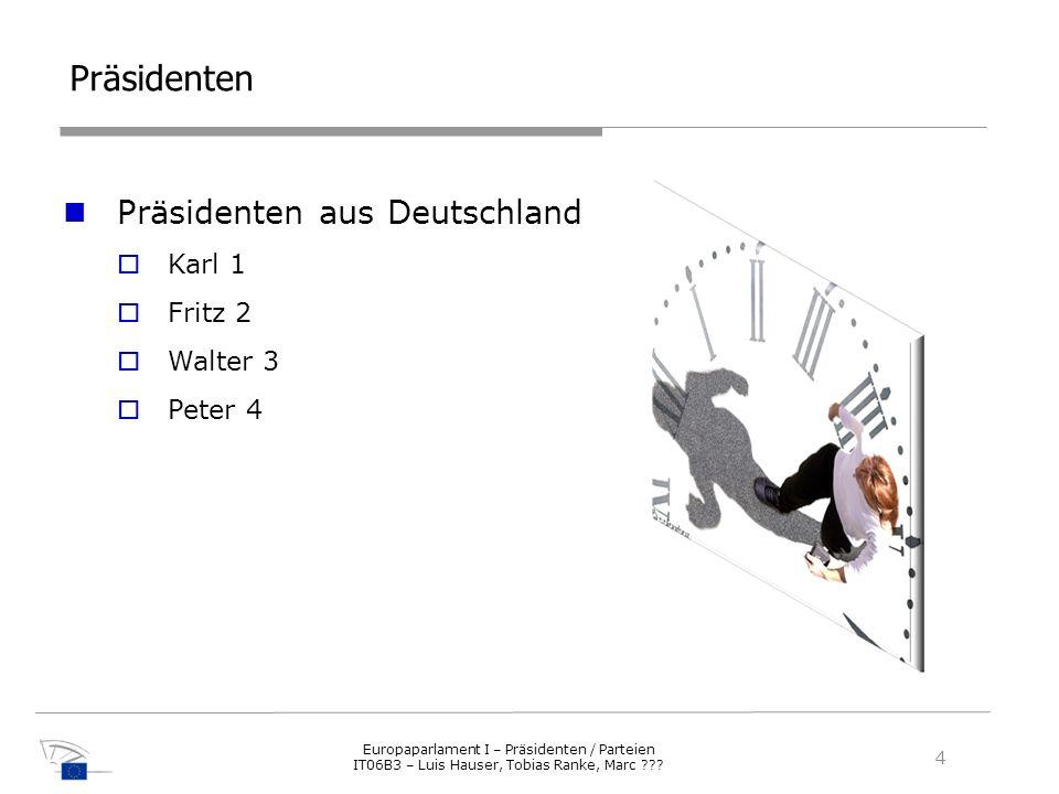 Präsidenten Präsidenten aus Deutschland Karl 1 Fritz 2 Walter 3