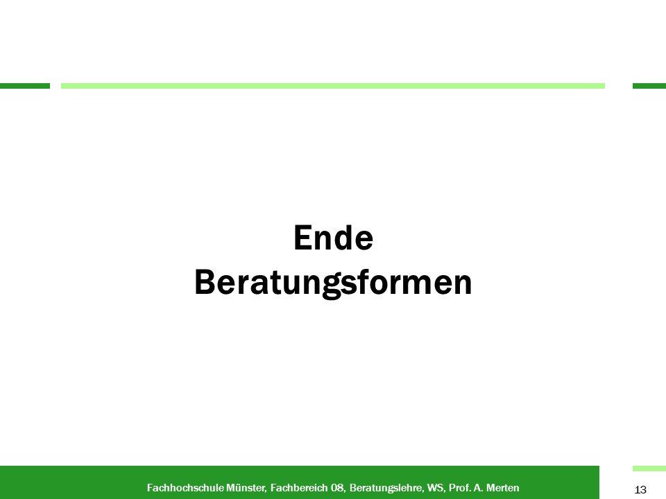Ende Beratungsformen Fachhochschule Münster, Fachbereich 08, Beratungslehre, WS, Prof. A. Merten 13