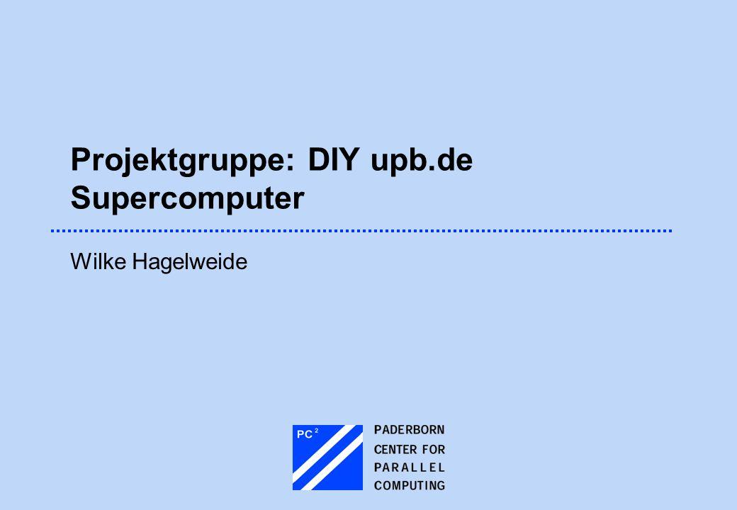 Projektgruppe: DIY upb.de Supercomputer