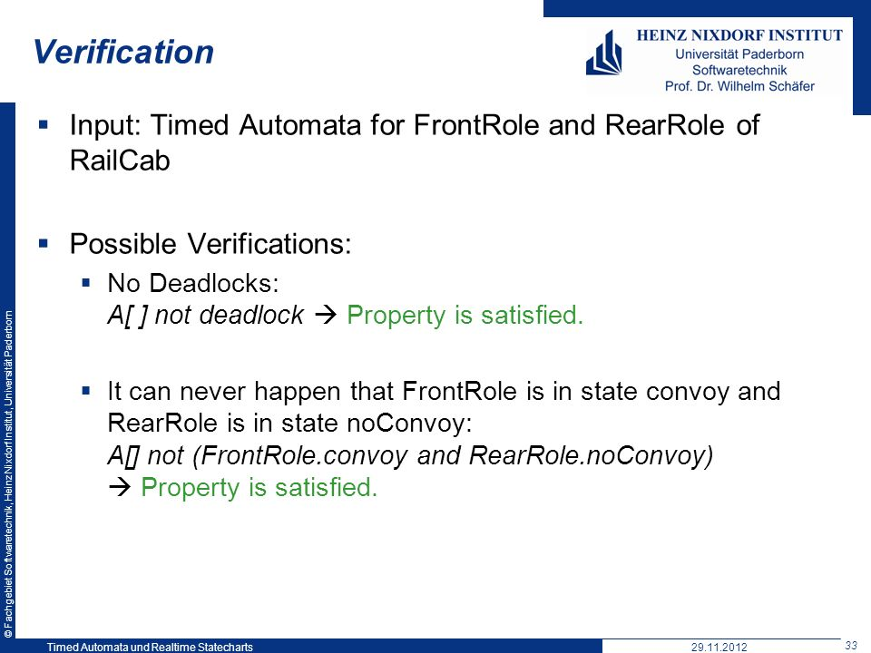 Verification Input: Timed Automata for FrontRole and RearRole of RailCab. Possible Verifications: