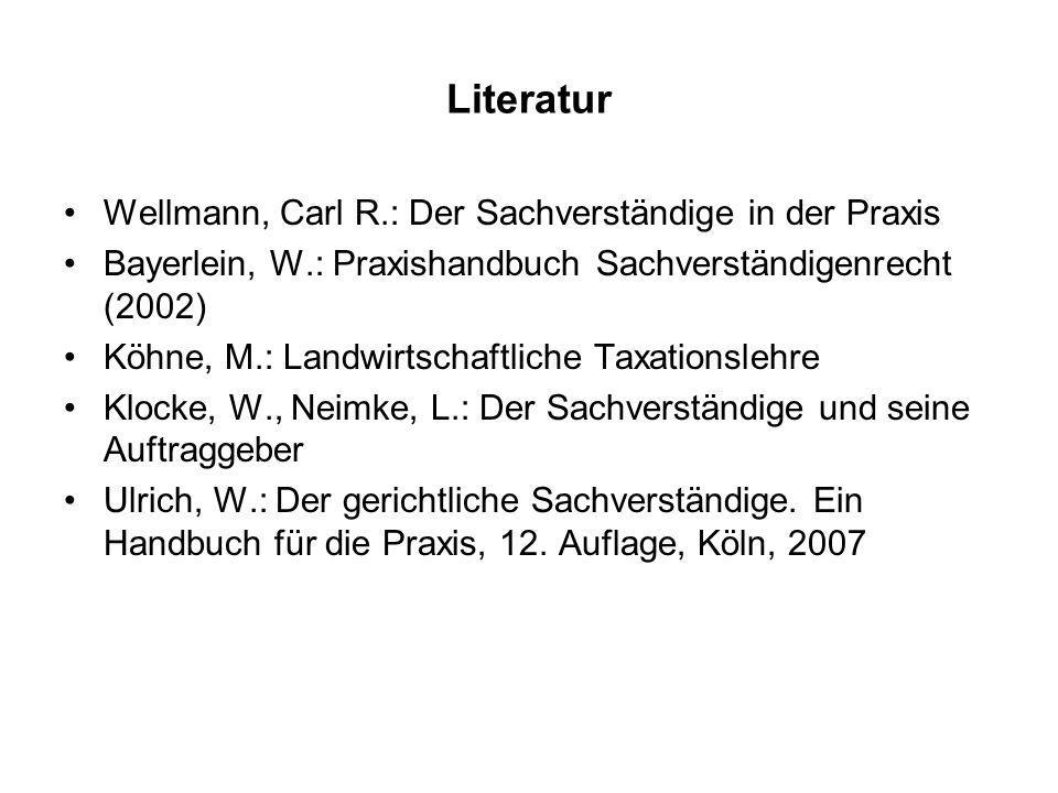 Literatur Wellmann, Carl R.: Der Sachverständige in der Praxis