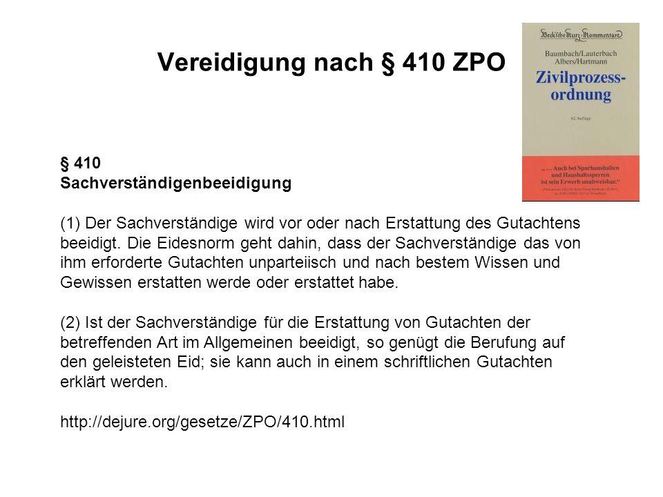 Vereidigung nach § 410 ZPO § 410 Sachverständigenbeeidigung