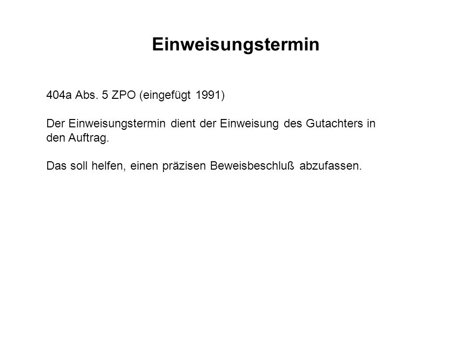 Einweisungstermin 404a Abs. 5 ZPO (eingefügt 1991)
