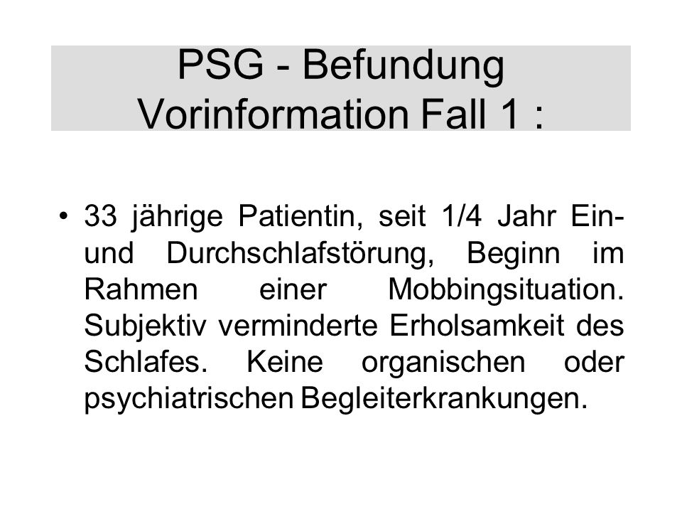 PSG - Befundung Vorinformation Fall 1 :