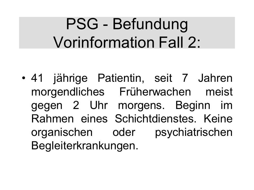 PSG - Befundung Vorinformation Fall 2: