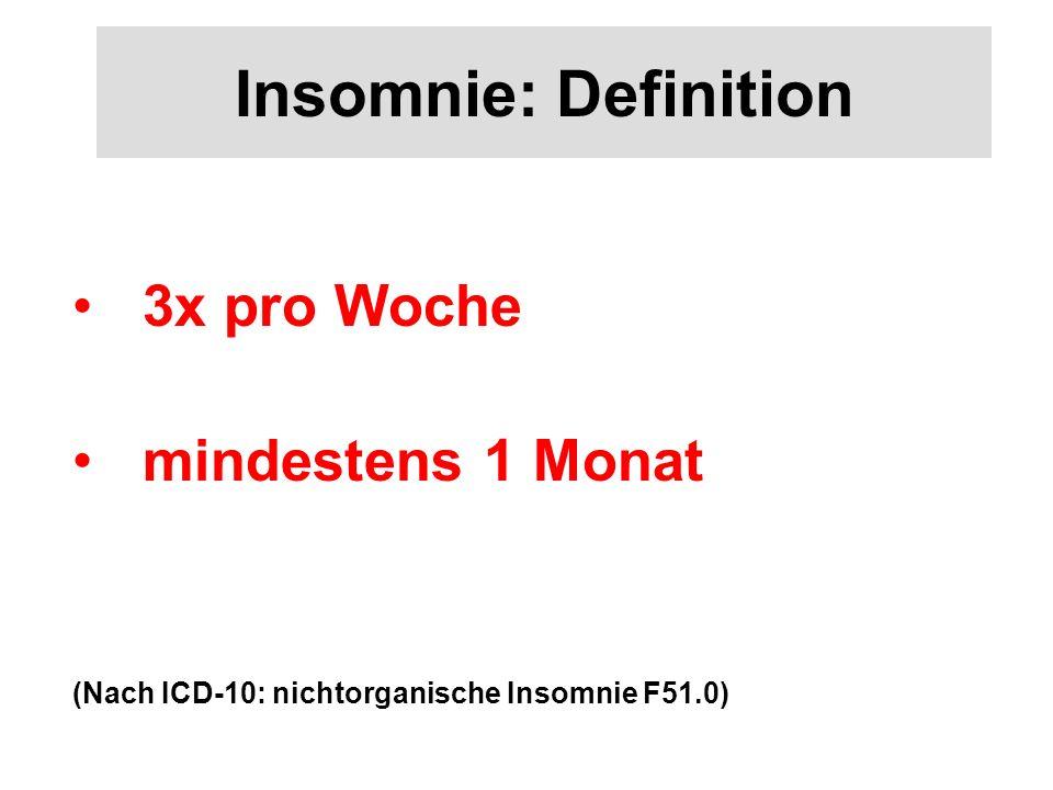 Insomnie: Definition 3x pro Woche mindestens 1 Monat