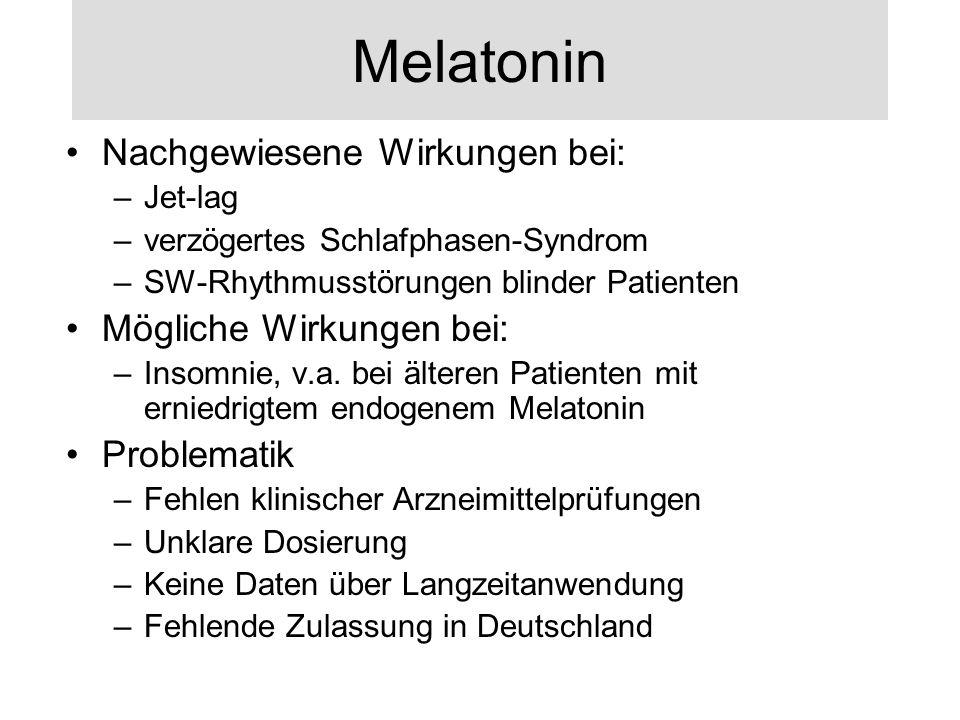 Melatonin Nachgewiesene Wirkungen bei: Mögliche Wirkungen bei: